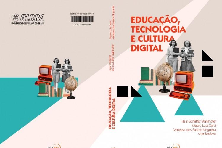 Educação, Tecnologia e Cultura Digital conta com pesquisadores de diversas áreas