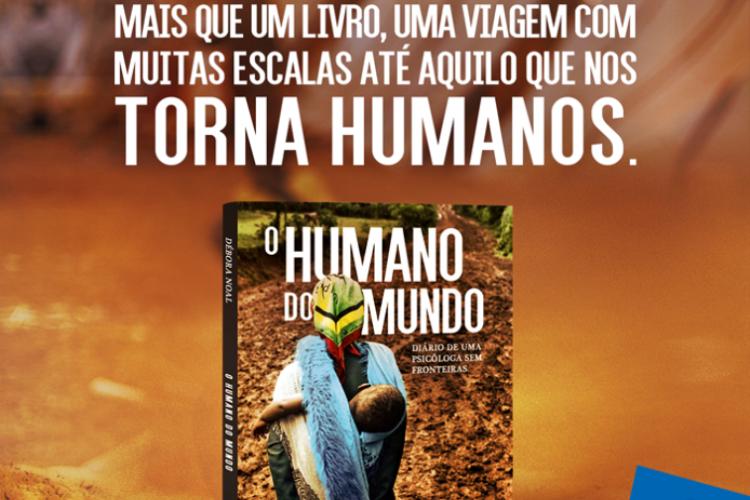 Obra: O Humano do Mundo - diário de uma psicóloga sem fronteiras