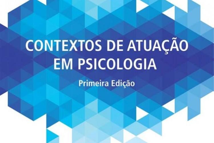 I Volume da obra Contextos de Atuação em Psicologia